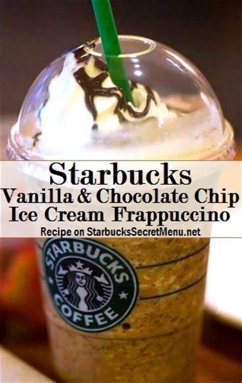 Starbucks Vanilla & Chocolate Chip Ice Cream Frappuccino   Starbucks Secret Menu