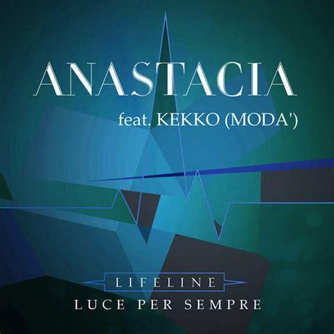 per sempre testo anastacia feat kekko dei mod 224 lifeline luce per sempre