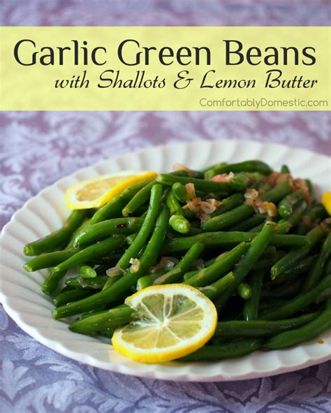 Fashioned Side Garlicky Green Beans by Garlic Green Beans Comfortably Domestic