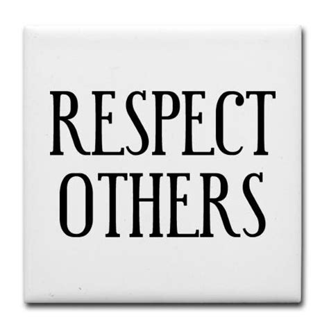 Recpect Fo Others downtobeup respect others