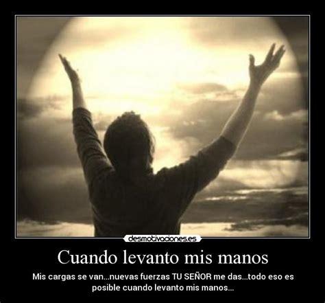 imagenes cristianas levanto mis manos cuando levanto mis manos desmotivaciones