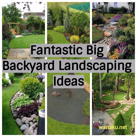 big backyard ideas 17 fantastic big backyard landscaping ideas wartaku net