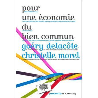economie du bien commun 2130729967 pour une 233 conomie du bien commun broch 233 go 233 ry delacote christelle morel achat livre fnac