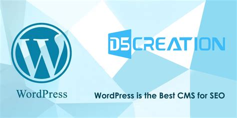 best cms why is the best cms for seo d5 creation