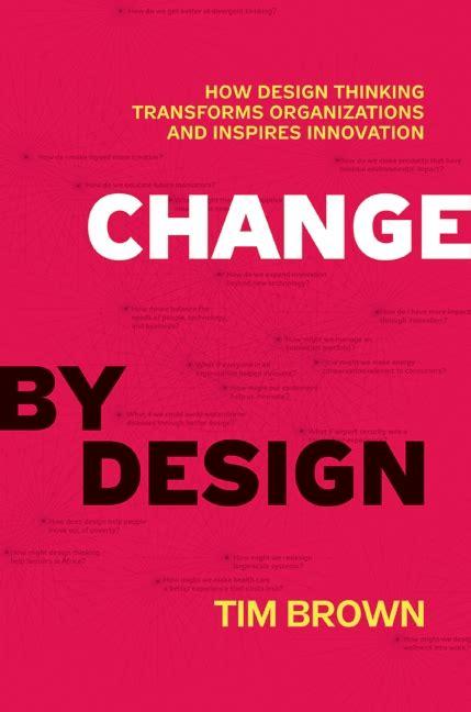design thinking book change by design tim brown hardcover