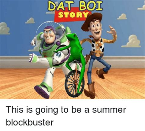 dat boi story this is going to be a summer blockbuster