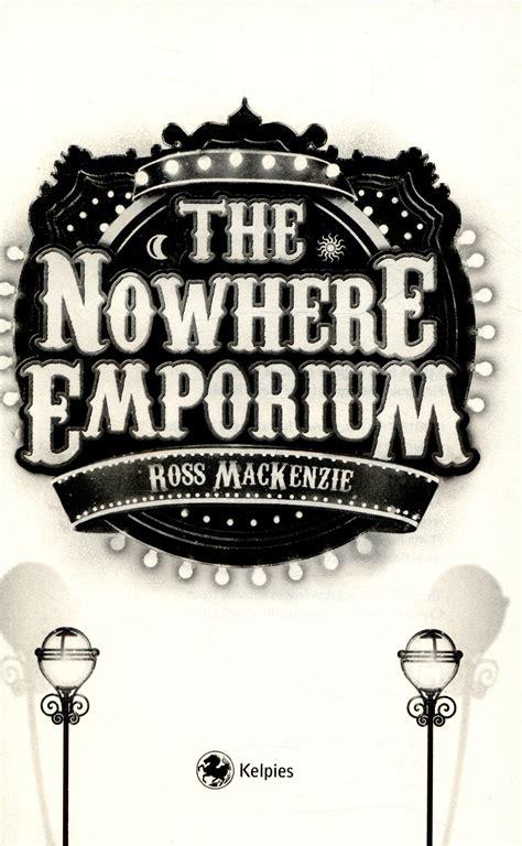 the nowhere emporium kelpies 1782501258 the nowhere emporium by mackenzie ross 9781782501251 brownsbfs