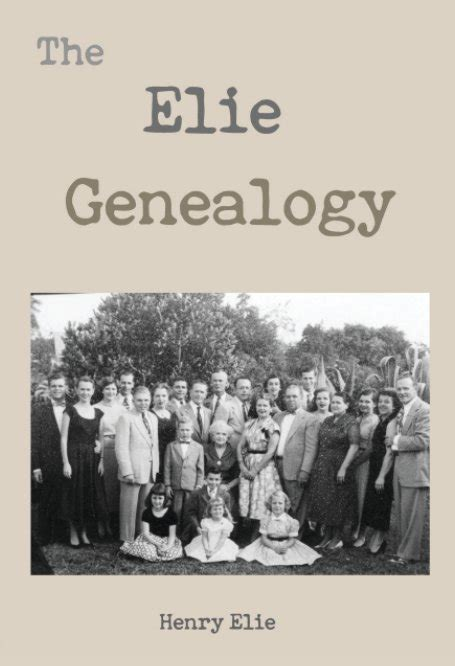 the descendants of henry sater of maryland classic reprint books the elie genealogy by henry elie biographies memoirs