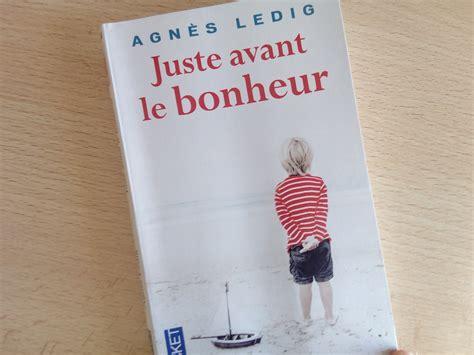 libro juste avant le bonheur coup de coeur pour juste avant le bonheur un roman 233 mouvant et poignant