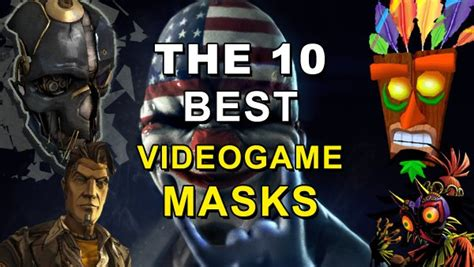 best videogame the 10 best videogame masks dorkly post