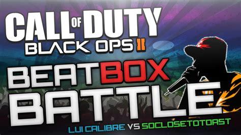 bo2 beatbox battle ft lui calibre vs soclosetotoast