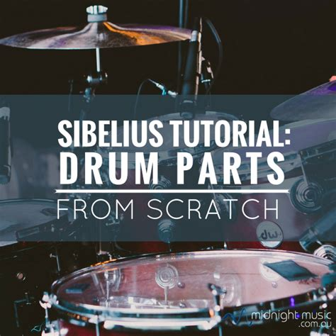 tutorial drum sibelius tutorial drum parts from scratch midnight music