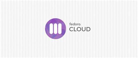 fedora cloud base image has a new home fedora community