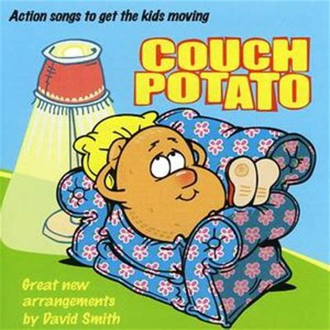 couch potato song couch potato songs to get kids moving david smith