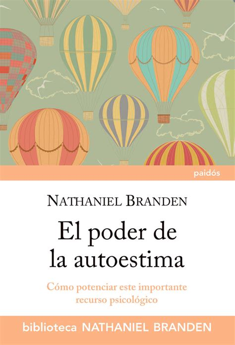 libro el poder de las resumen del libro el poder de la autoestima de nathaniel branden