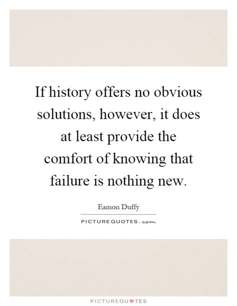 Failure Comfort by If History Offers No Obvious Solutions However It Does