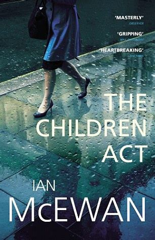 acts lifechange books you reading the children act by ian mcewan daily
