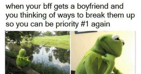 8 Things That Bff Relationships Up by 16 Memes That Perfectly Describe When Your Bff Gets A Bf