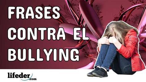 micaelinos en contra del bullying los ni 241 os y j 243 venes frases cortas contra el bullying 40 frases contra el