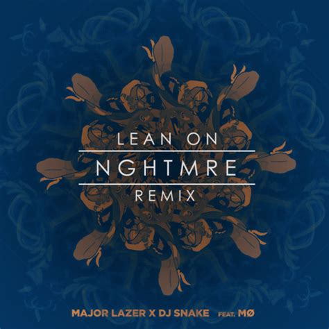 major lazer dj snake lean on nghtmre remix rtt
