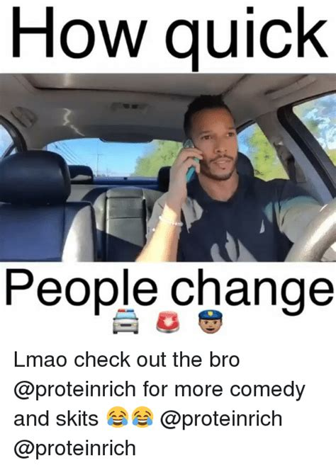 People Change Memes - how quick people change lmao check out the bro for more
