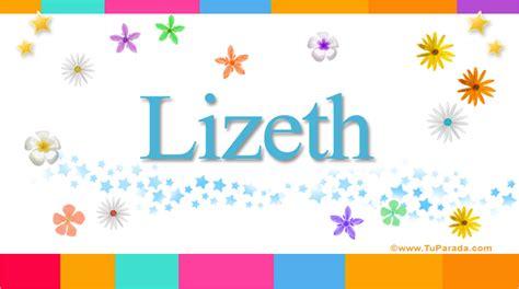 imagenes de feliz cumpleaños lizeth lizeth significado del nombre lizeth nombres