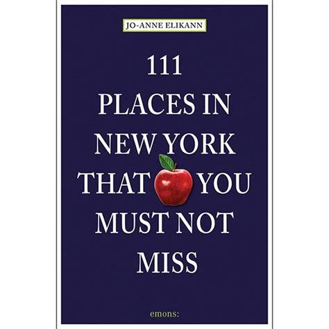111 places in that you must not miss books 111 places in new york that you must not miss at bas bleu