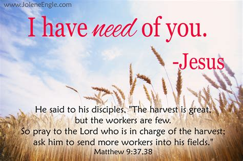 the harvest is plentiful but the workers are few there s word to be done for god s kingdom
