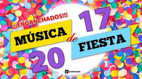fiesta en la madriguera 843397212x musica fiesta fiesta 2017 enganchados bailar mix pachanga lo mejor parranda fin de a 241 o