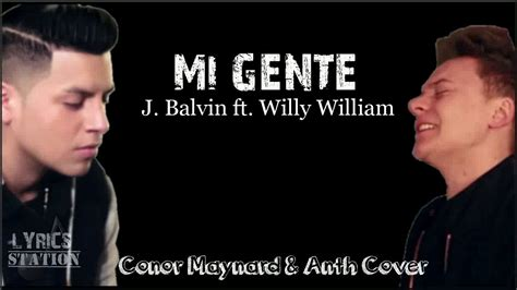 j balvin x willy lyrics j balvin ft willy william mi gente conor