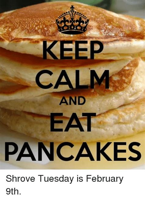 calm and pancakes shrove tuesday is february 9th