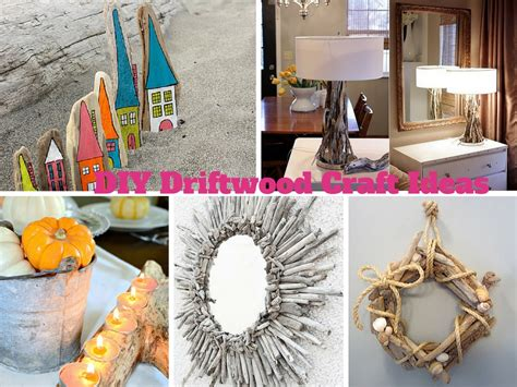 craft ideas to decorate your home 6 easy diy driftwood craft ideas to decorate your house