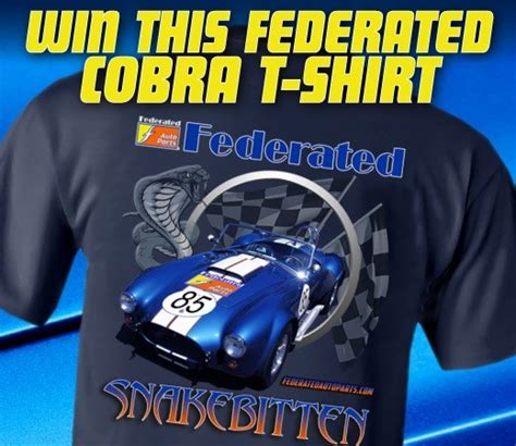 federated continuing t shirt tuesdays this summer tire review magazine - Federated Auto Parts Cobra Giveaway