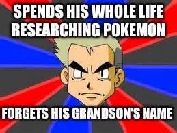 Professor Oak Meme - pokemon memes professor oak www pixshark com images