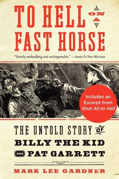 libro the horse the epic to hell on a fast horse billy the kid pat garrett and the epic chase to justice in the old