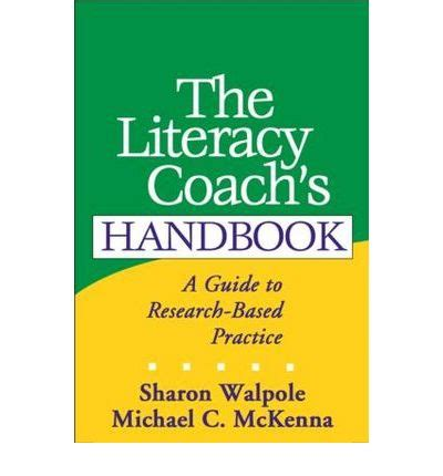 a guide to coaching the best practice to improve the and craft of teaching through guided reflection books the literacy coach s handbook walpole 9781593850340