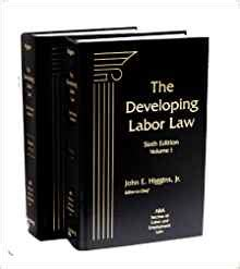 aba section of labor and employment law the developing labor law the board the courts and the