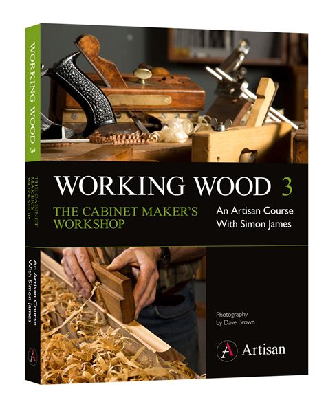 best books on woodworking working wood 3 the cabinet maker s workshop popular