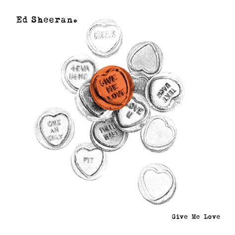 ed sheeran give me love lyrics ed sheeran give me love album pinterest album