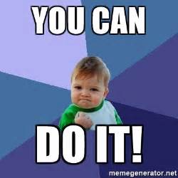 What Can You Do Meme - you can do it success kid meme generator