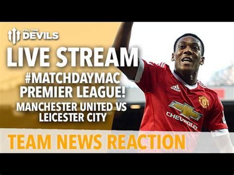 live premier league premier league live streaming epl martial goal morgan equalises manchester united vs