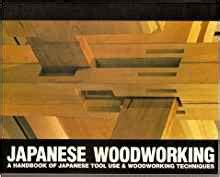japanese woodworking books japanese woodworking a handbook of japanese tool use