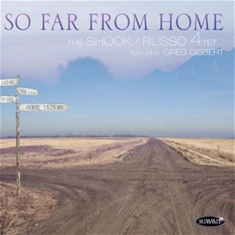 so far from home shook russo 4tet summit records