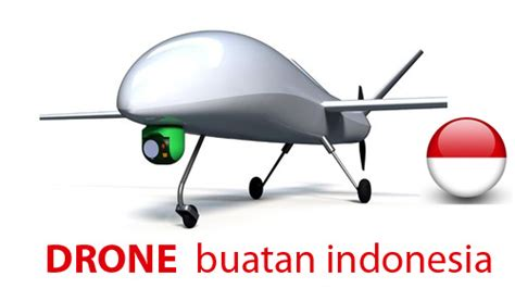 Drone Buatan Indonesia drone buatan indonensia drone news indonesia herry tjiang