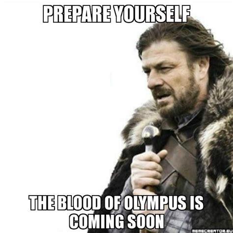 Meme Yourself - prepare yourself meme the blood of olympus by pjofan22 on