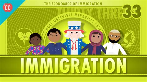 Find In Immigration The Economics Of Immigration Crash Course Econ 33
