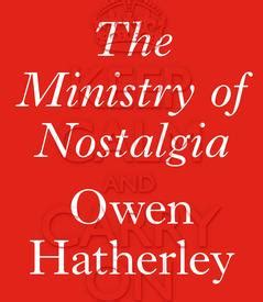 the ministry of nostalgia the ministry of nostalgia owen hatherley events london review bookshop