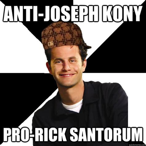 Rick Santorum Meme - anti joseph kony pro rick santorum scumbag christian