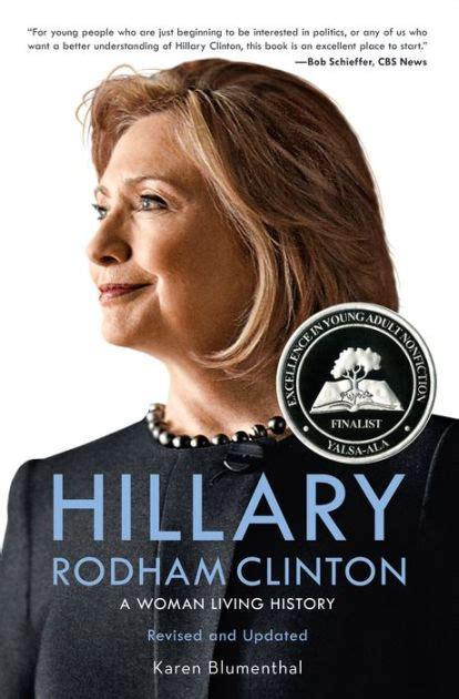hillary clinton biography author hillary rodham clinton a woman living history by karen