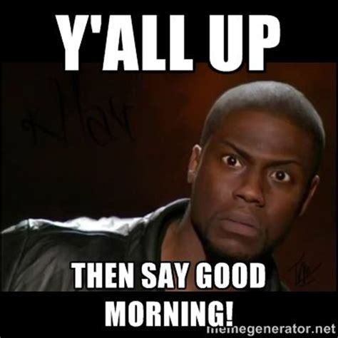 Funny Good Morning Memes - funny good morning meme kevin hart wallpapers
